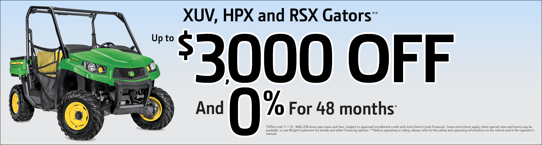 XUV, HPX, and RSX Gators $3,000 off and 0% for 48 mo